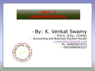 By: K.  Venkat Swamy M.B.A., B.Ed., (ICWAI) Accounting and Business Studies Faculty