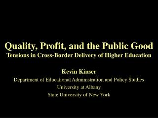 Quality, Profit, and the Public Good Tensions in Cross-Border Delivery of Higher Education