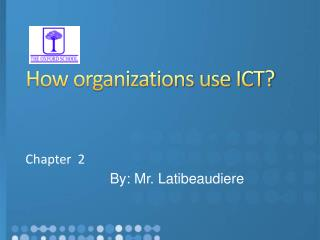 How organizations use ICT?