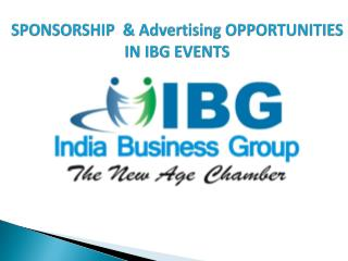 SPONSORSHIP  & Advertising OPPORTUNITIES IN IBG EVENTS