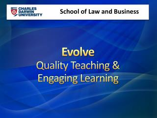 Evolve Quality Teaching & Engaging Learning