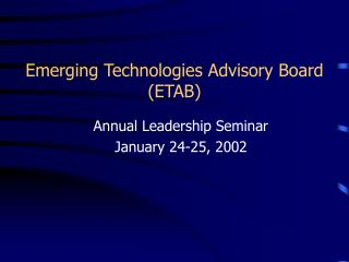 Emerging Technologies Advisory Board (ETAB)