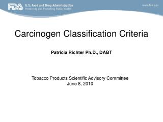 Carcinogen Classification Criteria  Patricia Richter Ph.D., DABT