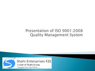 Presentation of ISO 9001:2008 Quality Management System