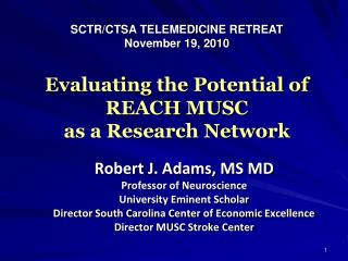Evaluating the Potential of  REACH MUSC  as a Research Network