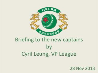 Briefing to the new captains by Cyril Leung, VP League