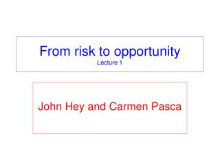 From risk to opportunity Lecture 1