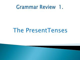 Grammar Review  1.