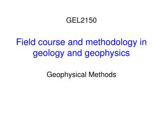 Field course and methodology in geology and geophysics