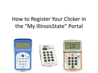 "How to Register Your Clicker in the  "" My IllinoisState ""  Portal"