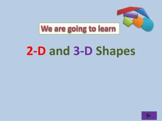 2-D and  3-D Shapes