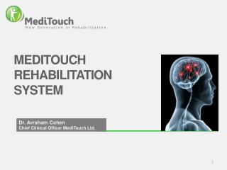 Dr. Avraham Cohen Chief  Clinical Officer  MediTouch Ltd .