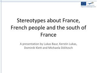 Stereotypes about France, French people and the south of France