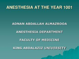 ANESTHESIA AT THE YEAR 1001
