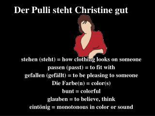 Der Pulli steht Christine gut .