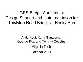 GRS Bridge Abutments: Design Support and Instrumentation for Towlston Road Bridge at Rocky Run