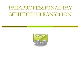 PARAPROFESSIONAL PAY SCHEDULE TRANSITION