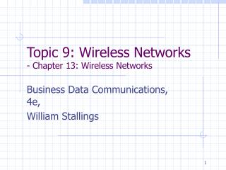 Topic 9: Wireless Networks - Chapter 13: Wireless Networks