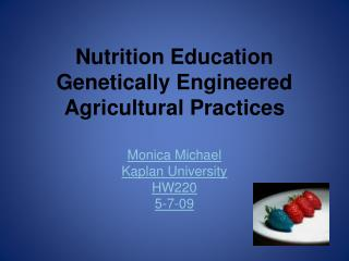 Nutrition Education Genetically Engineered Agricultural Practices
