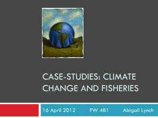 Case-Studies: climate Change and Fisheries