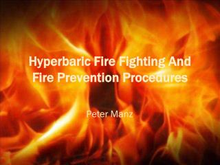 Hyperbaric Fire Fighting And Fire Prevention Procedures