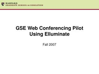 GSE Web Conferencing Pilot Using Elluminate
