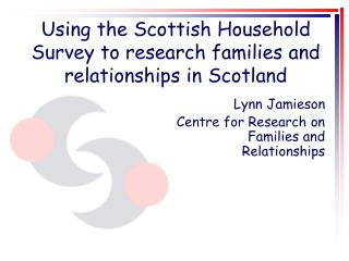 Using the Scottish Household Survey to research families and relationships in Scotland