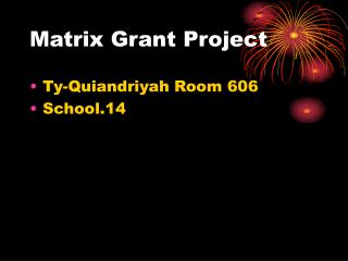 Matrix Grant Project