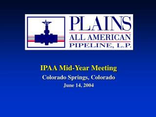 IPAA Mid-Year Meeting Colorado Springs, Colorado June 14, 2004