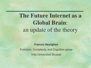 The Future Internet as a Global Brain :  an update of the theory