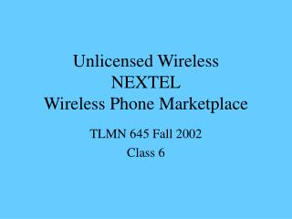 Unlicensed Wireless NEXTEL Wireless Phone Marketplace