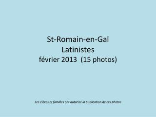 St-Romain-en-Gal Latinistes février 2013  (15 photos)