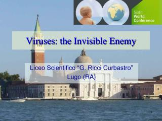 Viruses : the  Invisible Enemy