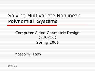 Solving Multivariate Nonlinear Polynomial  Systems