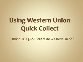 Using Western Union Quick Collect