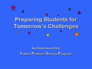 Preparing Students for  Tomorrow's Challenges