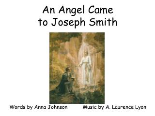 An Angel Came to Joseph Smith