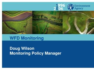 WFD Monitoring Doug Wilson Monitoring Policy Manager