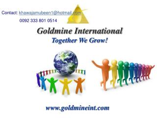 Goldmine International Together We Grow!