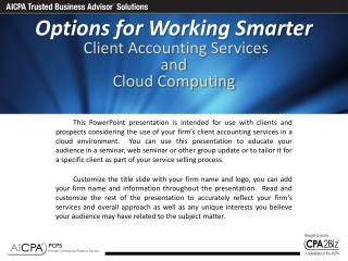 Options for Working Smarter  Client Accounting Services  and  Cloud Computing