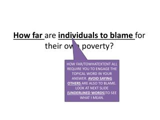 How far  are  individuals to blame  for  their own poverty?