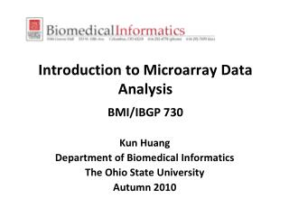 Introduction to Microarray Data Analysis   BMI/IBGP 730