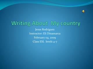 Writing About   M y country