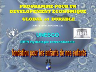 PROGRAMME POUR UN DEVELOPEMENT ECONOMIQUE  GLOBAL  et  DURABLE