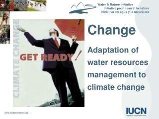 Change  Adaptation of water resources management to climate change