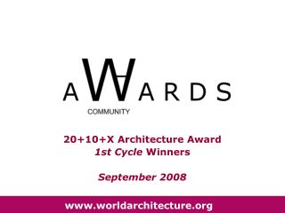 20+10+X Architecture Award  1st Cycle  Winners   September 2008