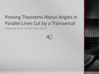 Proving Theorems About Angles in Parallel Lines Cut by a Transversal