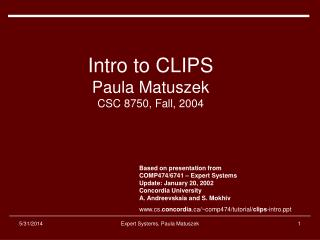 Intro to CLIPS Paula Matuszek CSC 8750, Fall, 2004