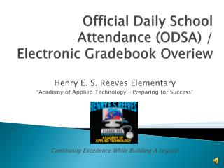 Official Daily School Attendance (ODSA) /  Electronic  Gradebook Overiew