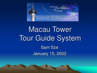Macau Tower Tour Guide System
